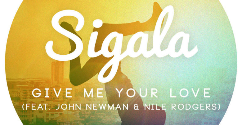 Photo of Sigala feat. John Newman & Nile Rodgers – Give Me Your Love