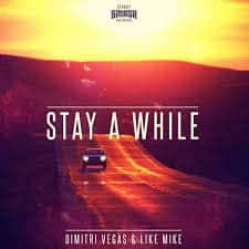 Photo of Dimitri Vegas & Like Mike 2016 – Stay a While