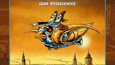 Photo of Odkurzmy historię razem z Igorem Myszkiewiczem!