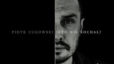 Photo of Piotr Cugowski – Kto nie kochał