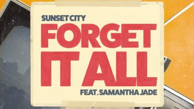 Photo of Sunset City feat. Samantha Jade – Forget It All