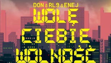 Photo of DON & RL9 & ENEJ – Wolę Ciebie Wolność