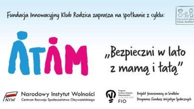 Photo of Bezpieczne wakacje z ATAM! Warsztaty dla rodziców