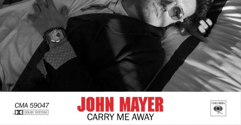 Photo of John Mayer – Carry Me Away