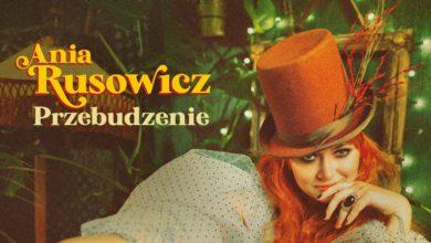 """Photo of Ania Rusowicz- """"Przebudzenie"""" [PŁYTA TYGODNIA]"""